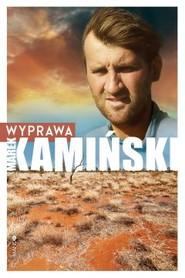 okładka Wyprawa, Książka | Marek Kamiński