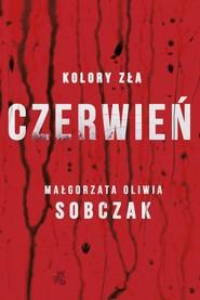 okładka Kolory zła. Czerwień, Książka | Oliwia Sobczak Małgorzata