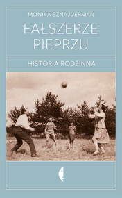 okładka Fałszerze pieprzu Historia rodzinna, Książka | Monika Sznajderman