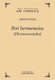 okładka Hermeneutyka Peri hermeneias wersja polsko-angielska, Książka | Arystoteles