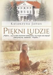 okładka Piękni ludzie, Książka | Katarzyna Janus