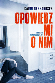 okładka Opowiedz mi o nim, Książka | Carin Gerhardsen