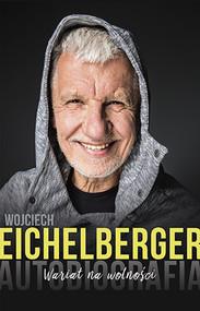okładka Wariat na wolności. Autobiografia, Książka | Wojciech  Eichelberger