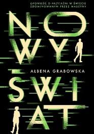 okładka  Nowy Świat , Książka   Ałbena  Grabowska