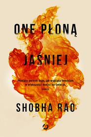 okładka One płoną jaśniej, Książka | Rao Shobha