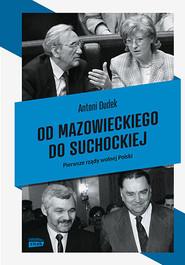 okładka Od Mazowieckiego do Suchockiej. Polskie rządy w latach 1989-1993, Książka | Antoni Dudek