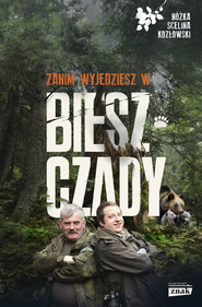 okładka Zanim wyjedziesz w Bieszczady, Książka | Kozłowski Maciej