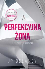 okładka Perfekcyjna żona, Książka | JP Delaney