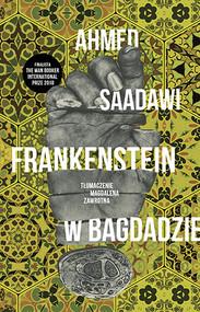 okładka Frankenstein w Bagdadzie, Książka | Saadawi Ahmed