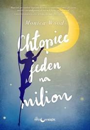 okładka Chłopiec jeden na milion, Książka | Wood Monica