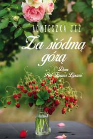 okładka Dom Pod Trzema Lipami. Tom 2. Za siódmą górą, Książka | Agnieszka Jeż