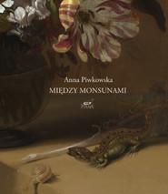 okładka Między monsunami, Książka | Piwkowska Anna