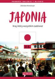 okładka Japonia. Kraj, który wszystkim zadziwia, Książka | Kowalczyk Zdzisław