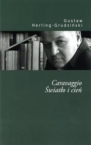 okładka Caravaggio Światło i cień, Książka | Herling-Grudziński Gustaw