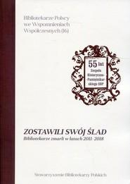 okładka Zostawili swój ślad Bibliotekarze zmarli w latach 2011-2018, Książka |