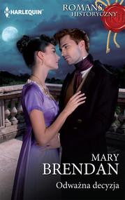 okładka Odważna decyzja, Książka | Mary Brendan