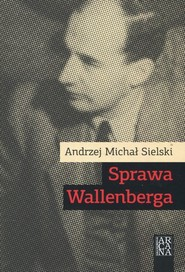 okładka Sprawa Wallenberga, Książka | Andrzej Michał Sielski