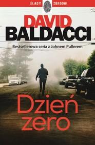 okładka Dzień zero John Puller Tom 1, Książka | David Baldacci