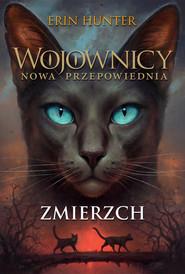 okładka Wojownicy Nowa Przepowiednia Tom V Zmierzch, Książka | Erin Hunter
