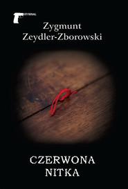 okładka Czerwona nitka, Książka | Zygmunt Zeydler-Zborowski