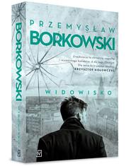 okładka Widowisko, Książka | Przemysław Borkowski