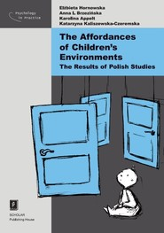 okładka The Affordances of Children's Environments The Results of Polish Studies, Książka | Elżbieta Hornowska, Anna Brzezińska, Karolina Appelt, Katarzyna Kaliszewska-Czeremska