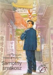 okładka Samotny smakosz, Książka | Jiro Taniguchi, Masayuki Kusumi