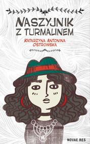 okładka Naszyjnik z turmalinem, Książka | Katarzyna Antonina Ostrowska