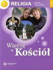okładka Wierzę w Kościół Religia 6 Podręcznik Szkoła podstawowa, Książka |