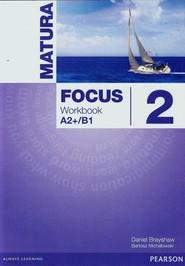 okładka Matura Focus 2 Workbook A2+/B1 Szkoła ponadgimnazjalna, Książka | Daniel Brayshaw, Bartosz Michałowski