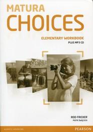 okładka Matura Choices Elementary Workbook + CD mp3, Książka | Rod Fricker, Piotr Święcicki