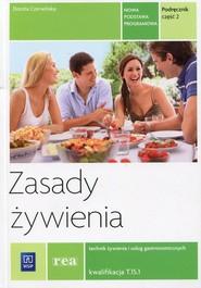 okładka Zasady żywienia Podręcznik Część 2 Technik żywienia i usług gastronomicznych kwalifikacja T.15.1, Książka | Czerwińska Dorota