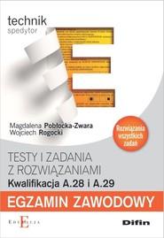 okładka Egzamin zawodowy Testy i zadania z rozwiązaniami A.28 i A.29, Książka | Magdalena Pobłocka-Zwara, Wojciech Rogocki