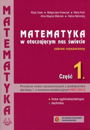 okładka Matematyka w otaczającym nas świecie Część 1 Zakres rozszerzony Szkoła ponadgimnazjalna, Książka |