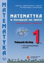 okładka Matematyka w otaczającym nas świecie 1 Podręcznik Zakres podstawowy i rozszerzony Szkoła ponadgimnazjalna, Książka |