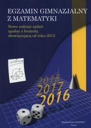 okładka Egzamin Gimnazjalny z matematyki 2016, Książka | Adam Makowski, Dorota Masłowska, Tomasz Masłowski