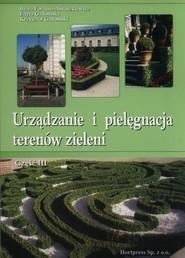okładka Urządzanie i pielęgnacja terenów zieleni Część 3, Książka | Beata Gadomska Edyta Fortuna-Antoszkiewicz, Krzysztof Gadomski