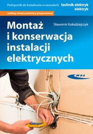 okładka Montaż i konserwacja instalacji elektrycznych, Książka | Kołodziejczyk Sławomir