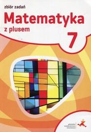 okładka Matematyka z plusem 7 Zbiór zadań Szkoła podstawowa, Książka | Jacek Lech, Marek Pisarski, Marcin Braun