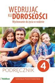okładka Wędrując ku dorosłości Wychowanie do życia w rodzinie Podręcznik dla klasy 4 szkoły podstawowej, Książka |