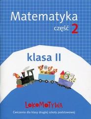 okładka Lokomotywa 2 Matematyka Ćwiczenia Część 2 Szkoła podstawowa, Książka   Małgorzata Dobrowolska, Marta Jucewicz, Agnieszka Szulc
