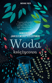 okładka Woda księżycowa, Ebook | Agnieszka Janiszewska-Szczepanik