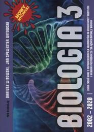 okładka Biologia 3 2002-2020 Genetyka. Ewolucjonizm. Ekologia i ochrona środowiska Zbiór zadań maturalnych wraz z odpowiedziami, Książka | Dariusz Witowski, Jan Sylwester Witowski