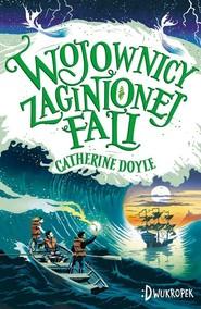 okładka Strażnik Burzy 2 Wojownicy zaginionej fali, Książka | Doyle Catherine