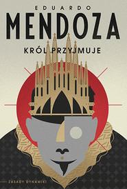 okładka Król przyjmuje, Książka | Mendoza Eduardo