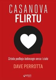 okładka Casanova flirtu Sztuka podboju kobiecego serca i ciała, Książka | Perrotta Dave