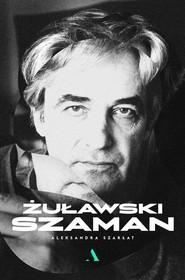 okładka Żuławski Szaman, Książka | Aleksandra Szarłat