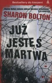 okładka Już jesteś martwa, Książka | Sharon Bolton