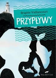 okładka Przypływy, Książka   Vaillancourt Brigitte