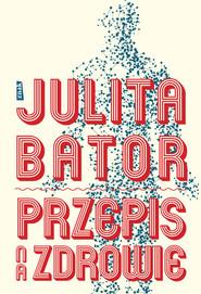 okładka Przepis na zdrowie, Książka | Julita Bator